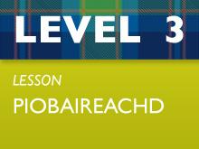 Level 3 - Piobaireachd