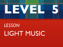 Level 5 - Light Music