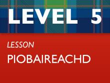 Level 5 - Piobaireachd